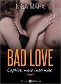 Bad Love - Captive, mais insoumise Tome 2