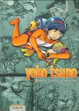 Couverture du livre : Yoko Tsuno - L'intégrale, Tome 6 : Robots d'ici et d'ailleurs