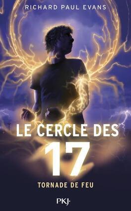 Couverture du livre : Le Cercle des 17, Tome 5 : Tornade de feu