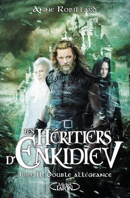 Couverture du livre : Les Héritiers d'Enkidiev, Tome 11 : Double allégeance