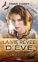 La Vie Rêvée d'Ève, Tome 2 : Le Choix