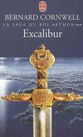 La saga du Roi Arthur, tome 3 : Excalibur
