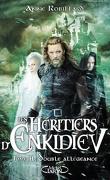 Les Héritiers d'Enkidiev, Tome 11 : Double allégeance