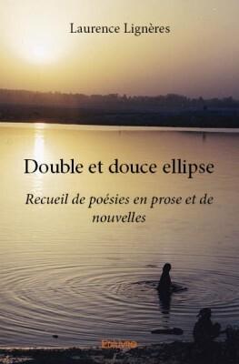 Couverture du livre : Double et douce ellipse