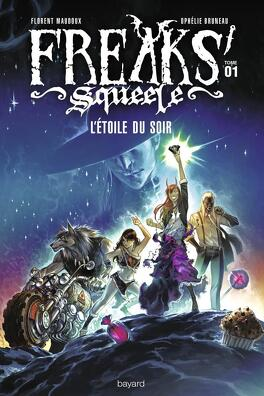 Couverture du livre : Freaks' Squeele - L'étoile de nuit