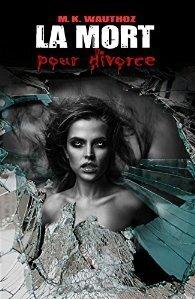Couverture du livre : La mort pour divorce (La mort pour T3)