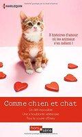 Comme Chien et Chat: Un défi impossible + Une si troublante vétérinaire + Pour le sourire d'Emmy