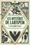 Les Mystères de Larispem, Tome 1 : Le sang jamais n'oublie