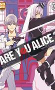 Are you Alice ? Tome 3