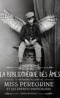 Miss Peregrine et les enfants particuliers, Tome 3 : La Bibliothèque des âmes