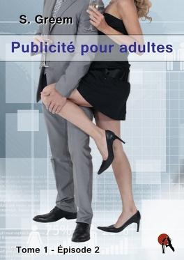 Couverture du livre : Publicité pour adultes, tome 1, épisode 2
