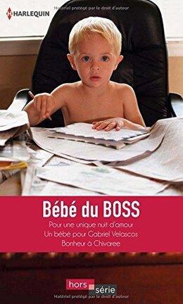 Couverture du livre : Bébé du Boss: Pour une unique nuit d'amour + Un bébé pour Gabriel Velascos + Bonheur à Chivaree