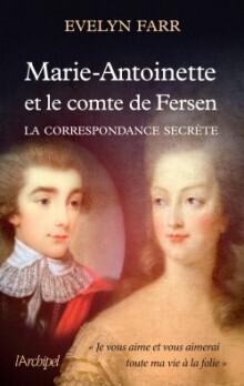Couverture du livre : Marie-Antoinette et le comte de Fersen: La correspondance secrète
