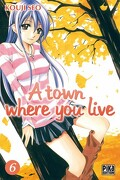 A Town where you live, Tome 6
