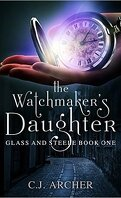 Glass and Steele, Tome 1 : The Watchmaker's Daughter