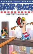 Parker & Badger, Tome 6 : Jobs-trotteurs aux USA