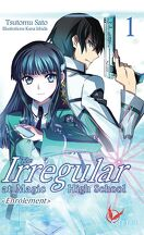 The Irregular at Magic High School, tome 1 : Enrôlement