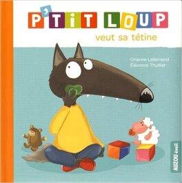 Couverture du livre : P'tit Loup veut sa tétine