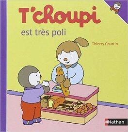 T Choupi Est Tres Poli Livre De Thierry Courtin