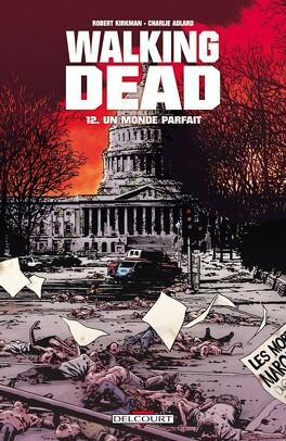 Couverture du livre : Walking Dead, Tome 12 : Un monde parfait