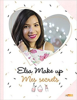 Couverture du livre : Elsa Make Up : Mes secrets