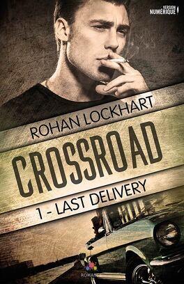 Couverture du livre : Crossroad, Tome 1 : Last Delivery