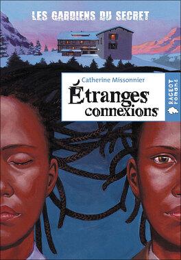 Couverture du livre : Les Gardiens du Secret, tome 1 : Étranges connexions