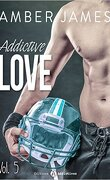 Addictive Love, tome 5