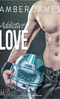Addictive Love, tome 5