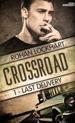 Crossroad, Tome 1 : Last Delivery