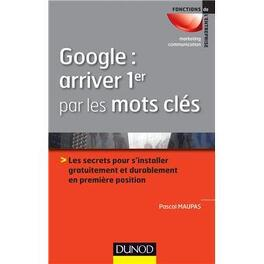 Couverture du livre : Google : arriver 1er par les mots clés