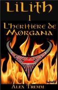 Lilith, Tome 1: L'Héritière de Morgana