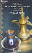 Les Héritiers du Désert, Tomes 3 & 4 : Retrouvailles au Palais / L'Enfant du Roi