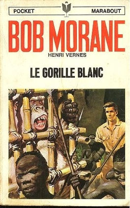 Couverture du livre : Bob Morane, Le gorille blanc