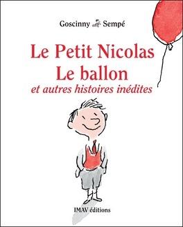 Couverture du livre : Le Petit Nicolas : Le ballon et autres histoires inédites