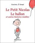 Le Petit Nicolas : Le ballon et autres histoires inédites