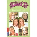 Mary-Kate and Ashley - Sweet 16, tome 14 : Question de style