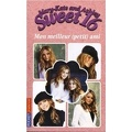Mary-Kate and Ashley - Sweet 16, tome 6 : Mon meilleur (petit) ami