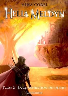 Couverture du livre : Helia Meldyn, tome 2 : La conspiration du Désert
