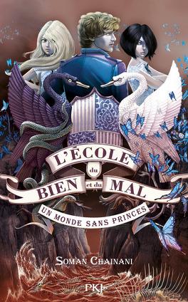 Couverture du livre : L'école du Bien et du Mal, Tome 2 : Un monde sans princes