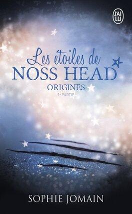 Couverture du livre : Les Étoiles de Noss Head, Tome 4 : Origines - Première partie