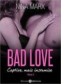 Bad Love - Captive, mais insoumise Tome 3