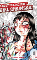 Bloody Delinquent Girl Chainsaw, Tome 1
