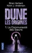 Dune, les origines, Tome 1 : La Communauté des Soeurs