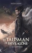 Le Talisman de Pæyragone, tome 1 : Les Sans-Plumes