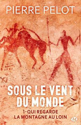 Couverture du livre : Sous le vent du monde, Tome 1 : Qui regarde la montagne au loin