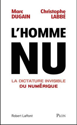 Couverture du livre : L'homme nu : la dictature invisible du numérique