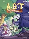 A.S.T. : l'apprenti seigneur des ténébres, tome 3 : Bas les masques