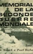 Mémorial de la seconde guerre mondiale. Tome 1 :De Munich à Pearl Harbor