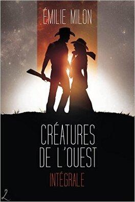 Couverture du livre : Créatures de l'Ouest - l'intégrale